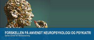 FORSKELLEN PÅ ANVENDT NEUROPSYKOLOGI OG PSYKIATRI